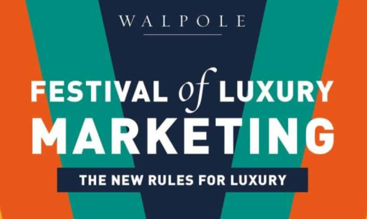 5 things we learned at the 2020 Walpole Festival of Luxury Marketing